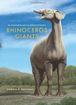 Download ebook Rhinoceros Giants: The Paleobiology of Indricotheres