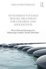Attachment-Focused Trauma Treatment for Children and Adolescents