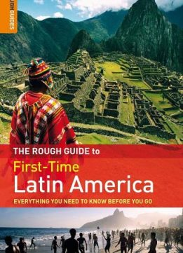 Download ebook The Rough Guide First-Time Latin America
