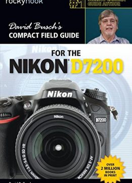 Download David Busch's Compact Field Guide for the Nikon D7200