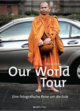Download ebook Our World Tour: Eine fotografische Reise um die Erde