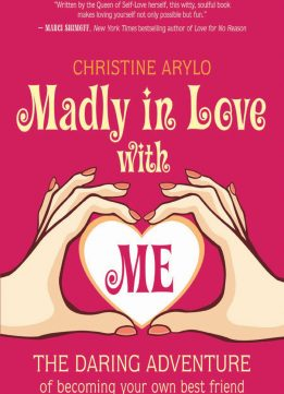Download ebook Madly in Love with ME: The Daring Adventure of Becoming Your Own Best Friend