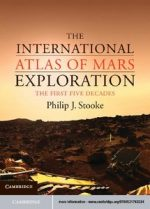 The International Atlas of Mars Exploration: The First Five Decades (Volume 1, 1953 to 2003)