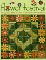 Flower Festival: 50 Applique Blocks to Grow Your Garden: 9 Quilt Projects