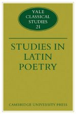 Studies in Latin Poetry (Yale Classical Studies Vol. 21)