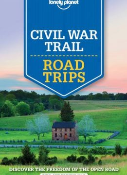 Download Lonely Planet Civil War Trail Road Trips (Travel Guide)