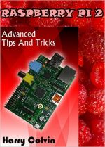Raspberry Pi 2: Advanced Tips and Tricks