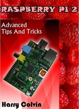 Download Raspberry Pi 2: Advanced Tips & Tricks
