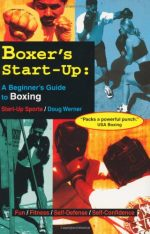 Boxer's Start-Up: A Beginner's Guide to Boxing