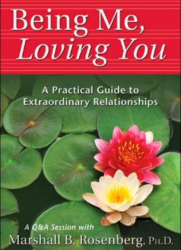 Download ebook Being Me, Loving You: A Practical Guide to Extraordinary Relationships