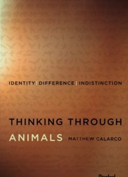 Download ebook Thinking Through Animals: Identity, Difference, Indistinction