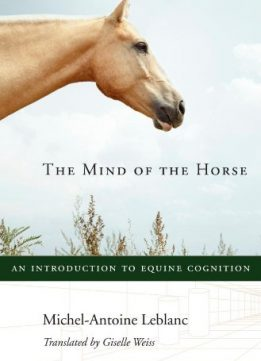 Download ebook The Mind of the Horse: An Introduction to Equine Cognition