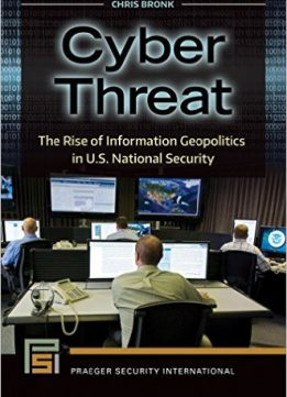Download ebook Cyber Threat: The Rise of Information Geopolitics in U.S. National Security
