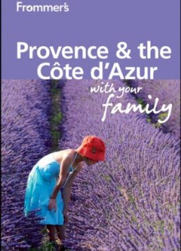 Download ebook Frommer's Provence & Cote d'Azur With Your Family