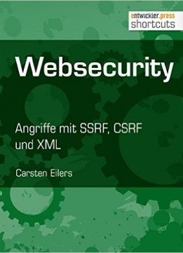 Download ebook Websecurity: Angriffe mit SSRF, CSRF und XML (shortcuts 165)