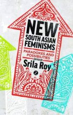 New South Asian Feminisms: Paradoxes and Possibilities