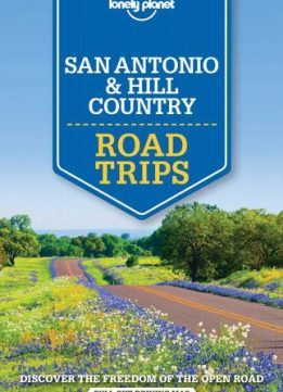 Download ebook Lonely Planet San Antonio, Austin & Texas Backcountry Road Trips (Travel Guide)