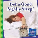 Get a Good Night's Sleep!