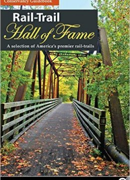 Download ebook Rail-Trail Hall of Fame: A selection of America's premier rail-trails