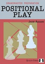 Positional Play (Grandmaster Preparation)