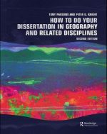 How To Do Your Dissertation in Geography and Related Disciplines, Second Edition