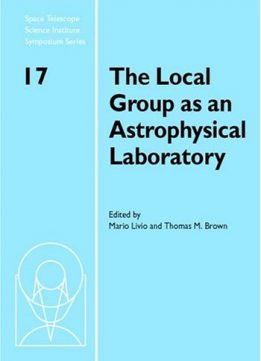 The Local Group as an Astrophysical Laboratory - Download