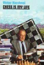 Title: Chess is my life Autobiography and games by Viktor Korchnoi