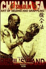 Shaolin Chin Na Fa: Art of Seizing and Grappling. Instructor's Manual for Police Academy of Zhejiang Province