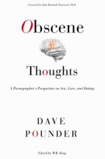Obscene Thoughts: A Pornographer's Perspective on Sex, Love, and Dating