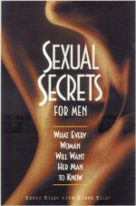 Sexual Secrets For Men: What Every Woman Will Want Her Man To Know