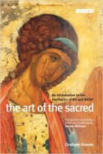 Art of the Sacred, The: An Introduction to the Aesthetics of Art and Belief
