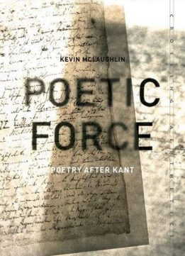 Download ebook Poetic Force: Poetry After Kant