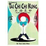 Essence of T'ai Chi Chi Kung: Health and Martial Arts