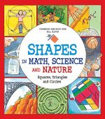 Shapes in Math Science and Nature: Squares Triangles and Circles
