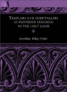 Download Templars & Hospitallers as Professed Religious in the Holy Land