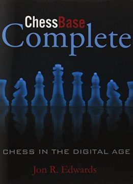 Download ebook ChessBase Complete: Chess in the Digital Age