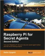 Raspberry Pi for Secret Agents – Second Edition