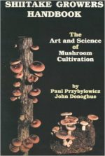 Shiitake Growers Handbook: The Art and Science of Mushroom Cultivation