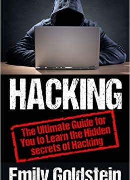 Download ebook Hacking: The Ultimate Guide for You to Learn the Hidden secrets of Hacking