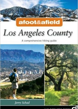 Download ebook Afoot & Afield: Los Angeles County: A Comprehensive Hiking Guide