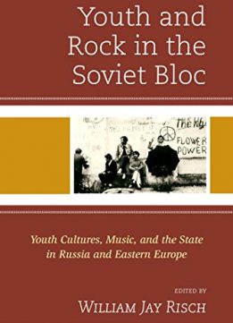 Download ebook Youth & Rock in the Soviet Bloc