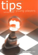 Matthew Sadler's Tips for Young Players