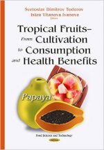 Tropical Fruits – from Cultivation to Consumption and Health Benefits: Papaya