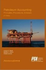 Petroleum Accounting: Principles, Procedures & Issues, 6th edition