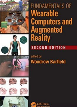 Download Fundamentals of Wearable Computers & Augmented Reality, Second Edition