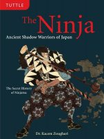 The Ninja: Ancient Shadow Warriors of Japan