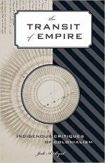Transit of Empire: Indigenous Critiques of Colonialism