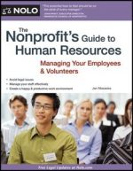 The Nonprofit's Guide to Human Resources: Managing Your Employees &Volunteers
