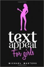 TextAppeal – For Girls!: The Ultimate Texting Guide