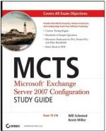 MCTS – Microsoft Exchange Server 2007 Configuration Study Guide